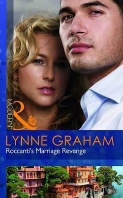 Roccanti's Marriage Revenge (Marriage by Command 1) by Lynne Graham