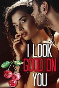 I Look Good On You by Olivia T. Turner