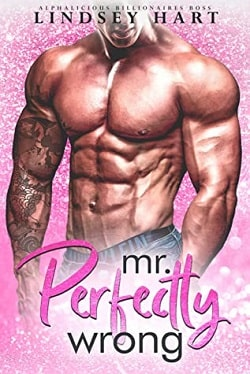 Mr. Perfectly Wrong (Alphalicious Billionaires Boss 5) by Lindsey Hart