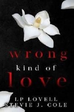 Wrong Kind of Love by L.P. Lovell, Stevie J. Cole