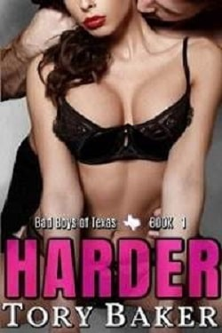 Harder (Bad Boys of Texas 1) by Tory Baker