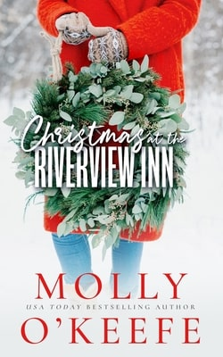 Christmas at the Riverview Inn by Molly O'Keefe